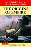 Front cover for the book The Oxford History of the British Empire: Volume I: The Origins of Empire: British Overseas Enterprise to the Close of the Seventeenth Century by Nicholas P. Canny
