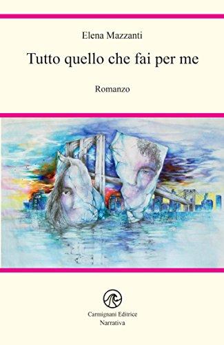 Tutto quello che fai per me (Narrativa) (Italian Edition)
