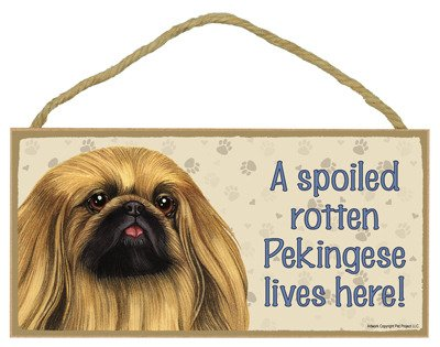 SJT ENTERPRISES, INC. A Spoiled Rotten Pekingese Lives here Wood Sign Plaque 5