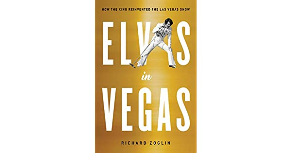 Amazon.com: Elvis in Vegas: How the King Reinvented the Las ...