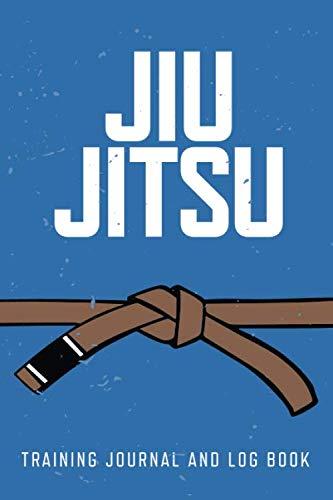 Jiu Jitsu Training Journal and Log Book: Brown Belt