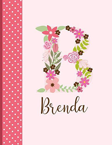 (Brenda: Personalized Writing Journal / Notebook for Women and Girls, Floral Monogram Initials Names Notebook, Journals to Write in for Women, 110 ... Journal / Notebook, Personalized Gift))