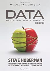 Data Modeling Made Simple, 2nd Edition: A Practical Guide for Business and IT Professionals (Take It With You)