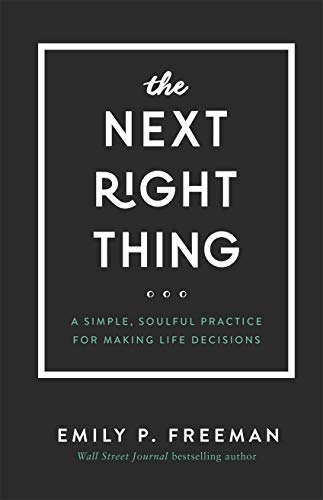 - The Next Right Thing: A Simple, Soulful Practice for Making Life Decisions