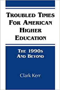 Troubled Times for American Higher Education: The 1990s