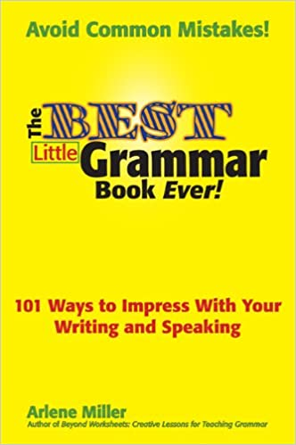 The Best Little Grammar Book Ever!: 101 Ways to Impress With Your ...