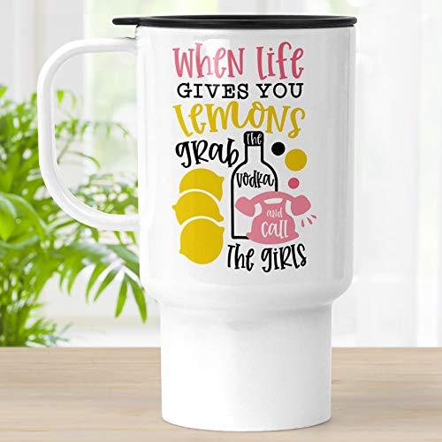 Life Gives Lemons Travel Mug With Lid, 18 oz Polymer Tumbler Cup, Grab Vodka Gift for Girl Friends -  Foxy Mug