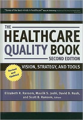 The Healthcare Quality Book (text only) 2nd(Second) edition by E. R. Ransom,M. S. Joshi,D. B. Nash,S. B. Ransom