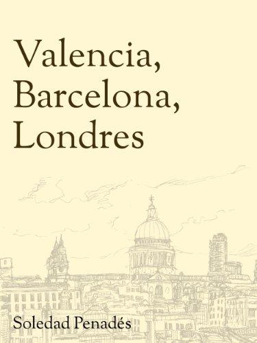 Descargar Libro Valencia, Barcelona, Londres Soledad Penadés