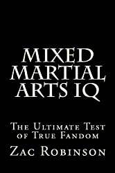 Mixed Martial Arts IQ: The Ultimate Test of True Fandom (English Edition)