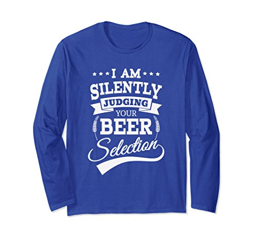 Unisex I AM SILENTLY JUDGING YOUR BEER SELECTION party gift Sleeve Medium Royal Blue (Selection Of Beers Gift)