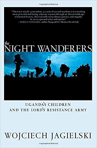 The Night Wanderers: Uganda's Children and the Lord's