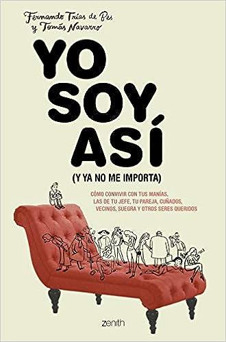 Leer Gratis Yo soy así de Tomás Navarro y Fernando Trías de Bes