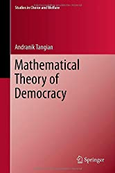 Mathematical Theory of Democracy (Studies in Choice and Welfare)