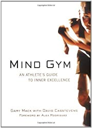 (Mind Gym Mind Gym: An Athlete's Guide to Inner Excellence an Athlete's Guide to Inner Excellence) By Mack, Gary (Author) Paperback on (06 , 2002)