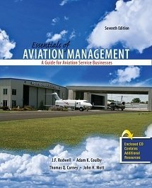 Essentials of Aviation Management: A Guide for Aviation Service Businesses [Paperback] [2012] 7 Ed. RODWELL JULIE F, ADAM COULBY, CARNEY THOMAS, MOTT JOHN