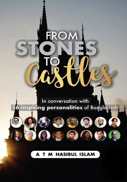 Download From Stones to Castles: In Conversation with 16 Inspiring Personalities of Bnagladesh ebook