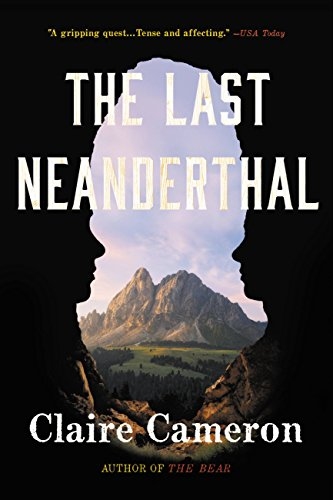 The Last Neanderthal: A Novel