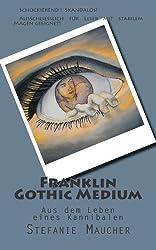 Franklin Gothic Medium: Aus dem Leben eines Kannibalen