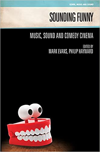 Sounding Funny: Sound and Comedy Cinema (Genre, Music and