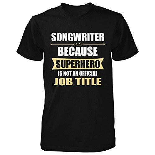 Gift For Superhero Songwriter - Unisex Tshirt