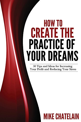 How To Create the Practice of Your Dreams (2nd Ed.) Pdf