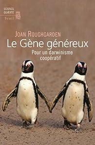 Le gène généreux : Pour un darwinisme coopératif par Joan Roughgarden