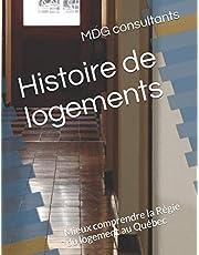 Histoire de logements: Mieux comprendre la Régie du logement au Québec