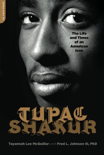 Tupac Shakur: The Life and Times of an American Icon (Tupac Shakur The Rose That Grew From Concrete)