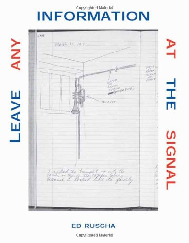 Leave Any Information at the Signal: Writings, Interviews, Bits, Pages (October Books) por Edward Ruscha