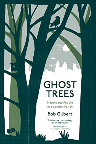 Ghost Trees: Nature and People in a London Parish ()