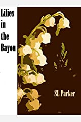 Lilies in the Bayou Kindle Edition