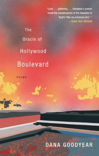 The Oracle of Hollywood Boulevard: Poems 1st edition by Goodyear, Dana (2014) - Hollywood Boulevard Shopping