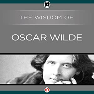 The Wisdom of Oscar Wilde Audiobook