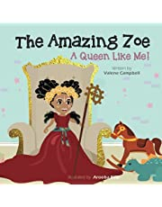 The Amazing Zoe: A Queen Like Me!