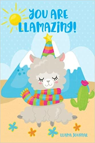 Amazon Llama Journal You Are LLamazing Cute Happy Birthday Notebook For Children Cactus Girls