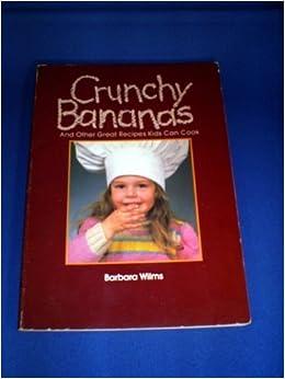 Crunchy Bananas by Barbara Wilms (1984-05-03)