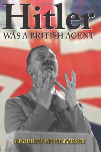 Hitler British Agent Solving History