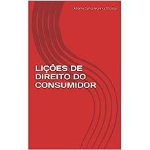 LIÇÕES DE DIREITO DO CONSUMIDOR (Portuguese Edition)