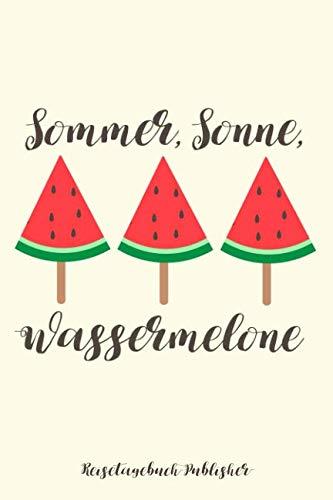 Sommer, Sonne, Wassermelone (German Edition) (Sonnenbrillen Sonne)