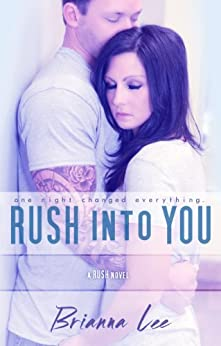 Rush Into You by [Lee, Brianna]