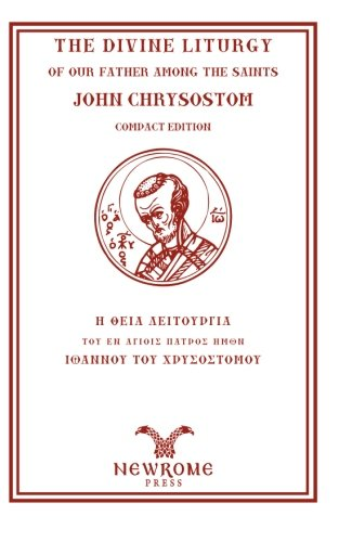 Read Online The Divine Liturgy of our father among the Saints John Chrysostom, Compact Edition: St. Luke Translation pdf epub