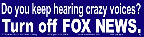 Hearing Crazy Voices Turn Off Fox News >> Amazon Com Do You Keep Hearing Crazy Voices Turn Off Fox News