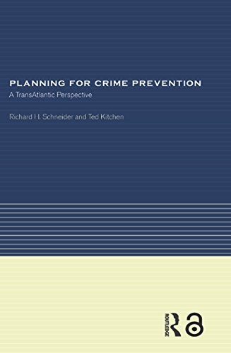 (Planning for Crime Prevention: A Transatlantic Perspective (RTPI Library Series))