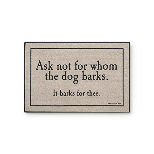 - KAROLA Ask Not For Whom The Dog Barks Welcome Doormat Indoor Rug 23.6 x 15.7 inches,Durable Non-Slip
