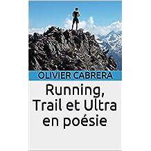 Running, Trail et Ultra en poésie (French Edition)