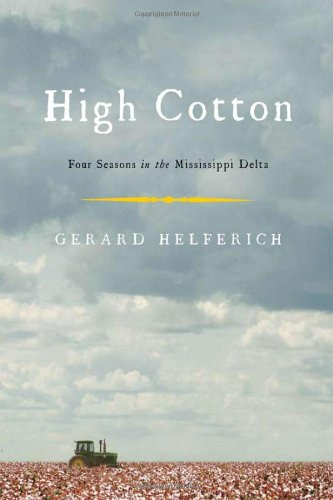 High Cotton: Four Seasons in the Mississippi Delta