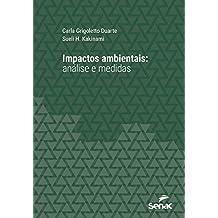 Impactos ambientais: análise e medidas (Série Universitária) (Portuguese Edition)