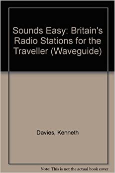 Sounds Easy: Britain's Radio Stations for the Traveller (Waveguide)
