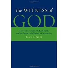 The Witness of God: The Trinity, _Missio Dei_, Karl Barth, and the Nature of Christian Community